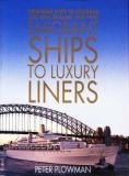 Emigrant Ships to Luxury Liners - Passenger Ships to Australia and New Zealand 1945-90