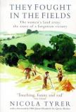 They Fought in the Fields: The women's land army: the story of a forgotten victory