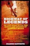 Highway of Legends - On the Road with the Kings and Queens of Country Music