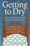 Getting to Dry - How to Help Your Child Overcome Bedwetting