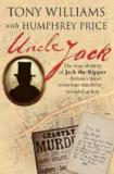 Uncle Jack - The True Identity of Jack the Ripper