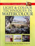 Light and Colour Techniques in Watercolour - Practical Step-By-Step Projects