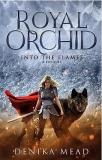 Into The Flames (Royal Orchid - A prequel)