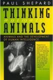 Thinking Animals - Animals and the Development of Human Intelligence