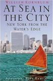 At Sea in the City - New York From the Water's Edge