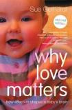 Why Love Matters - How Affection Shapes a Baby's Brain
