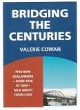 Bridging the Centuries - Five New Zealanders - Born 1896 to 1899 - Talk About Their Lives