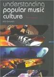 Understanding Popular Music Culture, Third Edition