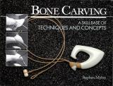 Bone Carving - A Skillbase of Techniques and Concepts