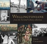 Wellingtonians - From the Turnbull Library Collections