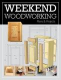 Weekend Woodworking - Plans and Projects