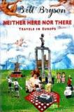 Neither Here Nor There - Travels in Europe