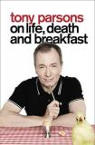 On Life, Death and Breakfast