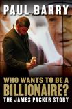 Who Wants to Be a Billionaire? The James Packer Story