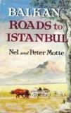 Balkan Roads to Istanbul