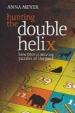 Hunting the Double Helix - How ancient DNA is solving puzzles of the past