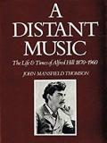 A Distant Music: Life and Times of Alfred Hill, 1870-1960