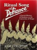 Ritual Song of Defiance: A Social History of Students at the University of Otago