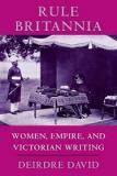 Rule Britannia - Women, Empire, and Victorian Writing