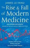 The Rise and Fall of Modern Medicine - Fully Revised and Updated