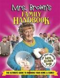 Mrs Brown's Family Handbook - The Ultimate Guide to Ruining Your Home and Family