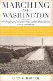 Marching on Washington - The Forging of an American Political Tradition
