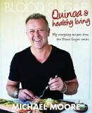 Blood Sugar - Quinoa and Healthy Living - My Everyday Recipes from the Blood Sugar Series
