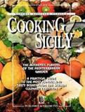 Cooking in Sicily - The Authentic Flavours of the Mediterranean Garden - A Practical Guide to the Most Famous and Tasty Dishes from the Sicilian Culinary Tradition