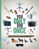 Lonely Planet - You Only Live Once - A Lifetime of Experiences - For the Explorer in All of Us