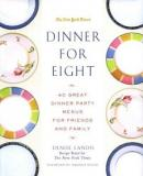Dinner for Eight - 40 Great Dinner Party Menus for Friends and Family