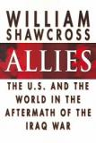 Allies - The U.S. and the World in the Aftermath of the Iraq War