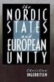 The Nordic States and European Unity - Cornell Studies in Political Economy