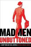 Mad Men Unbuttoned - A Romp Through 1960s America