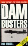 The Dam Busters - True Stories of World War II