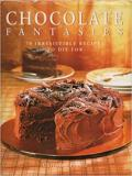Chocolate Fantasies - 70 Irresistible Recipes to Die For