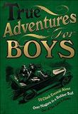 True Adventures for Boys
