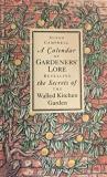 A Calendar of Gardener's Lore: Revealing the Secrets of the Walled Kitchen Garden