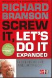 Screw It, Let's Do It Expanded: Lessons in Life and Business