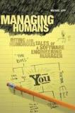 Managing Humans - Biting Humorous Tales of a Sofware Engineering Manager