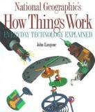 National Geographic's How Things Work - Everyday Technology Explained