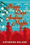 Hippy Days Arabian Nights - A Memoir