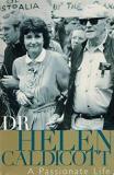 Helen Caldicott - A Passionate Life