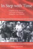 In Step with Time: A History of the Sisters of St Joseph of Nazareth, Wanganui, New Zealand