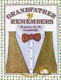 Grandfather Remembers - Memories for My Grandchild