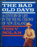 The Bad Old Days - A Century of Life in the Young Colony of New Zealand