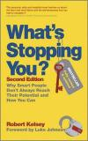 What's Stopping You? Second Edition: Why Smart People Don't Always Reach Their Potential and How You Can