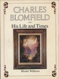 Charles Blomfield - His Life and Times