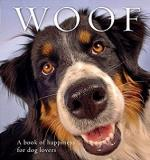 Woof - A Book of Happiness for Dog Lovers