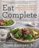 Eat Complete - The 21 Nutrients That Fuel Brainpower, Boost Weight Loss, and Transform Your Health