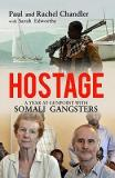 Hostage - A Year at Gunpoint with Somali Gangsters